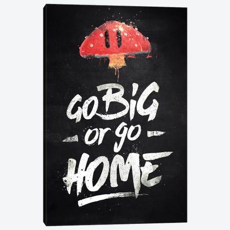 Go Big Or Go Home Canvas Print #BBI42} by Barrett Biggers Art Print