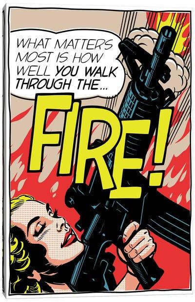 Walk Through The Fire Canvas Art Print
