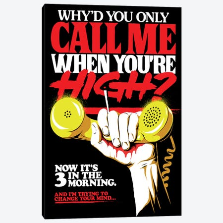 Call Me When You're High Canvas Print #BBY223} by Butcher Billy Canvas Print