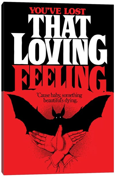 You've Lost That Loving Feeling Canvas Art Print