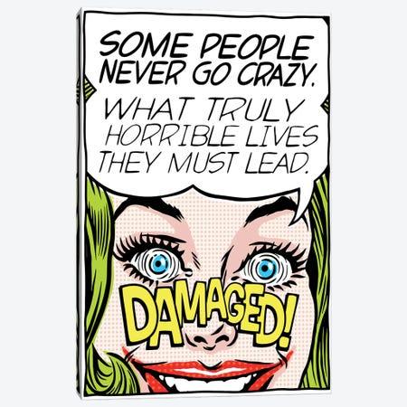 Never Go Crazy Canvas Print #BBY270} by Butcher Billy Canvas Artwork