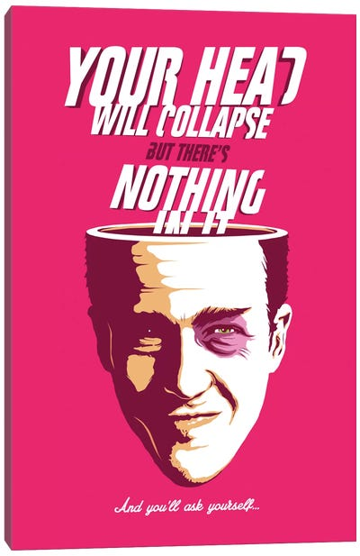 Your Head will Collapse Canvas Art Print