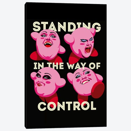 Standing in The Way of Control Canvas Print #BBY72} by Butcher Billy Canvas Art