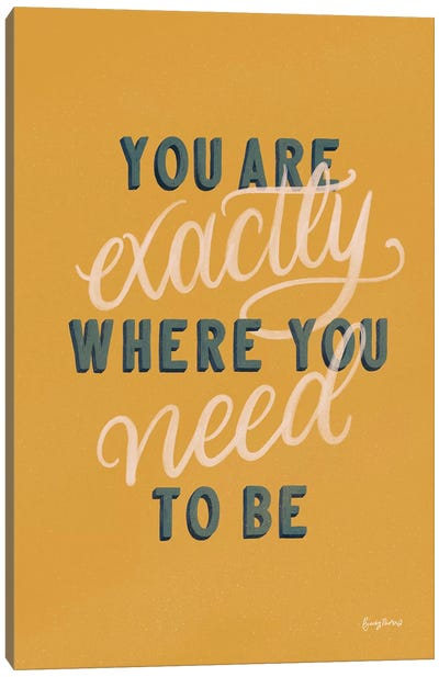 You are Exactly Where You Need to Be Canvas Art Print