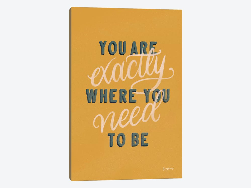 You are Exactly Where You Need to Be by Becky Thorns 1-piece Canvas Wall Art