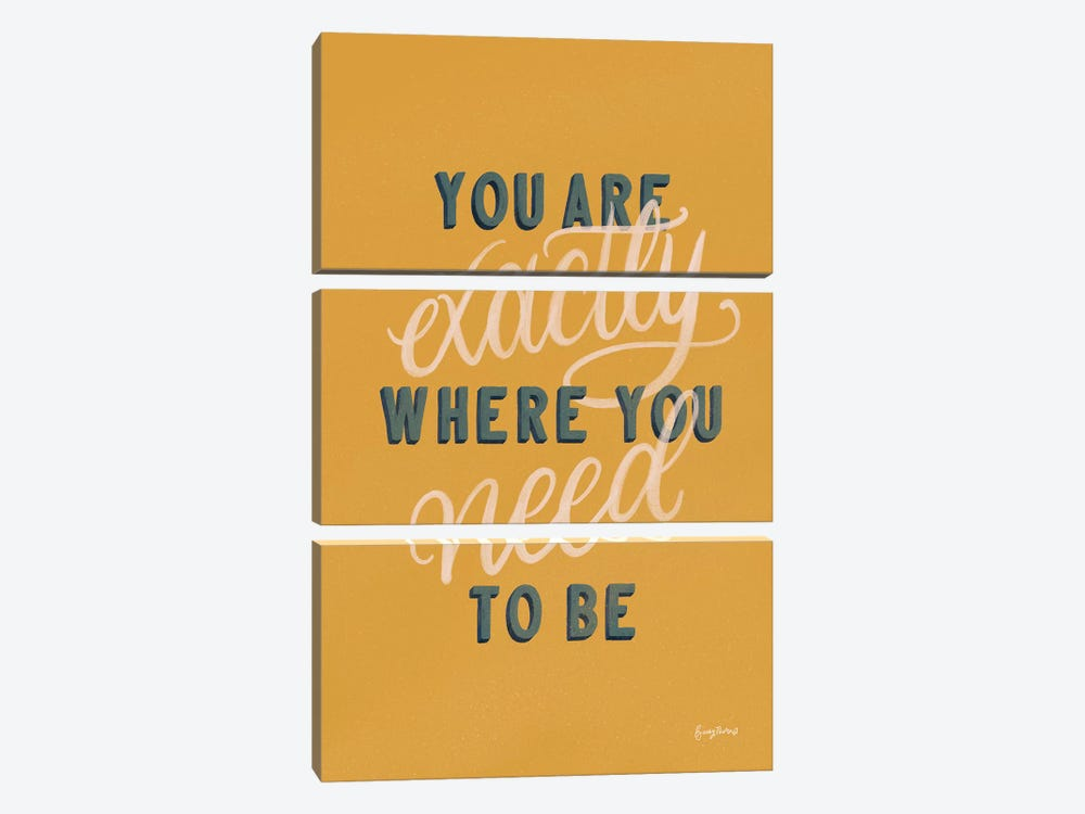You are Exactly Where You Need to Be by Becky Thorns 3-piece Canvas Art