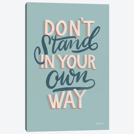 Don't Stand in Your Own Way Canvas Print #BCK2} by Becky Thorns Canvas Wall Art
