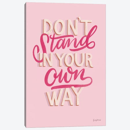 Don't Stand in Your Own Way Pink Canvas Print #BCK84} by Becky Thorns Art Print