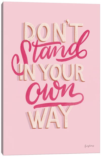 Don't Stand in Your Own Way Pink Canvas Art Print
