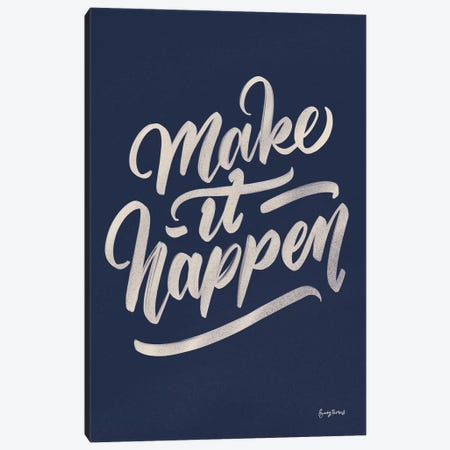 Encouraging Words - Happen Canvas Print #BCK86} by Becky Thorns Canvas Print