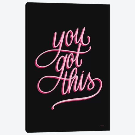 You Got This Black and Pink Canvas Print #BCK91} by Becky Thorns Canvas Art Print
