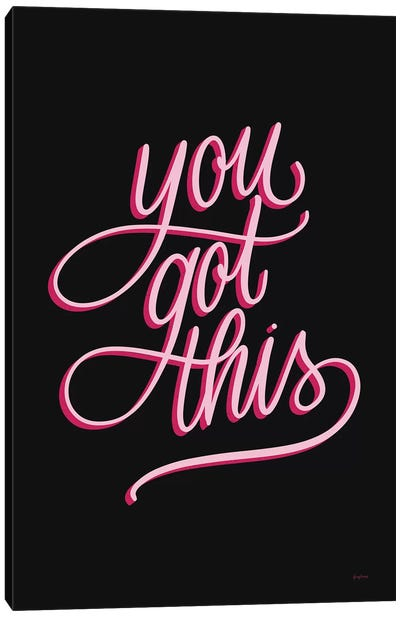 You Got This Black and Pink Canvas Art Print