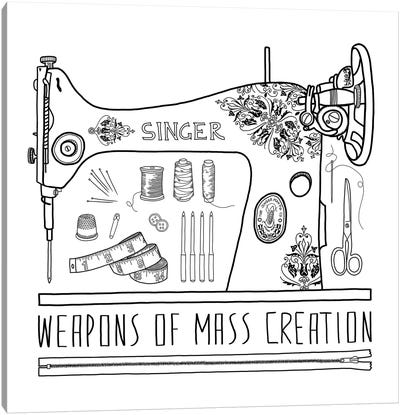 Weapons Of Mass Creation - Sewing Canvas Art Print