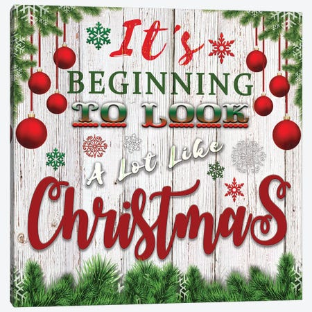 It's Beginning to Look a Lot Like Christmas Canvas Print #BLB149} by Bluebird Barn Canvas Art Print