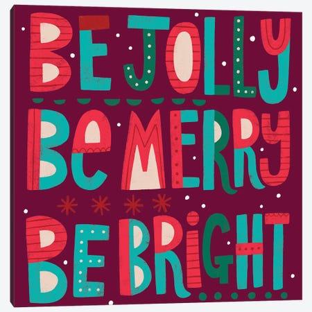Christmas Be Jolly Canvas Print #BLW15} by Lisa Barlow Canvas Artwork