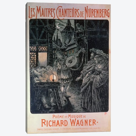 Poster advertising The Master Singers of Nuremberg, poem and music by Richard Wagner  Canvas Print #BMN1914} by French School Art Print