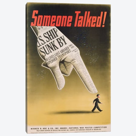 Someone Talked! U.S. Ship Sunk By.., American poster designed by Koerner, c.1941-45  Canvas Print #BMN3309} by American School Canvas Art