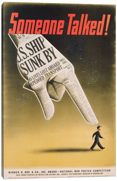 Someone Talked! U.S. Ship Sunk By.., American poster designed by Koerner, c.1941-45  Canvas Art Print