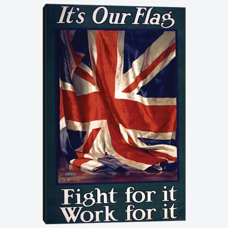 It's our flag, Fight for it, Work for it, pub. 1915  Canvas Print #BMN4347} by Guy Lipscombe Canvas Wall Art