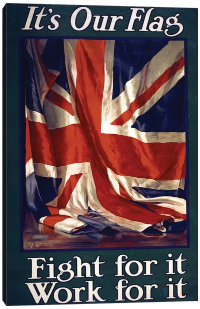 It's our flag, Fight for it, Work for it, pub. 1915  Canvas Art Print