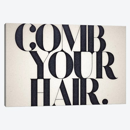 Comb Your Hair Canvas Print #BNZ10} by 33 Broken Bones Art Print