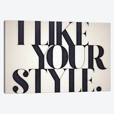 Like Your Style Canvas Print #BNZ32} by 33 Broken Bones Art Print