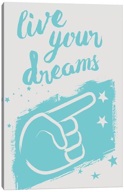 Live Your Dreams Canvas Art Print