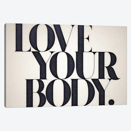 Love Your Body Canvas Print #BNZ35} by 33 Broken Bones Canvas Wall Art