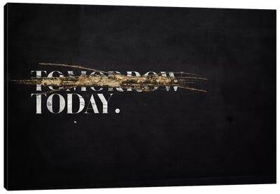 Not Tomorrow Canvas Art Print