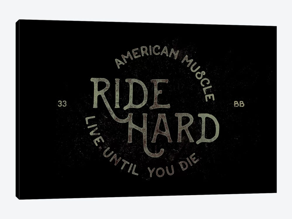 Ride Hard by 33 Broken Bones 1-piece Canvas Wall Art