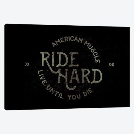 Ride Hard Canvas Print #BNZ40} by 33 Broken Bones Canvas Artwork