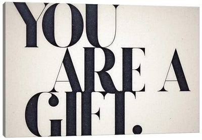 You Are A Gift Canvas Art Print