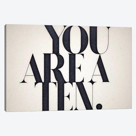 You Are A Ten Canvas Print #BNZ51} by 33 Broken Bones Canvas Art Print