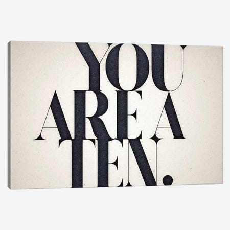 You Are A Ten Canvas Print #BNZ51} by 33 Broken Bones Canvas Art Print