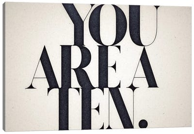You Are A Ten Canvas Art Print