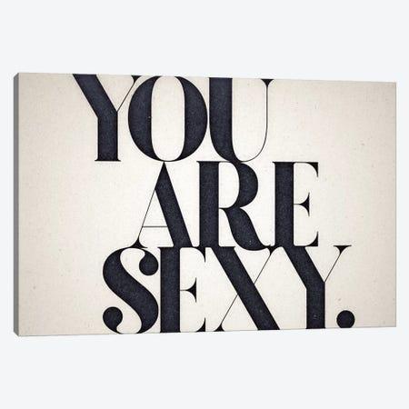 You Are Sexy Canvas Print #BNZ52} by 33 Broken Bones Canvas Art Print