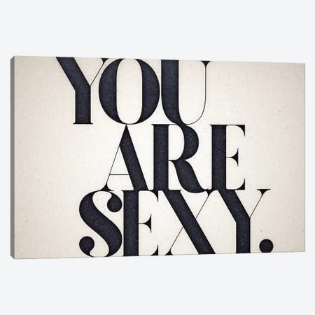 You Are Sexy Canvas Print #BNZ52} by 33 Broken Bones Canvas Art Print