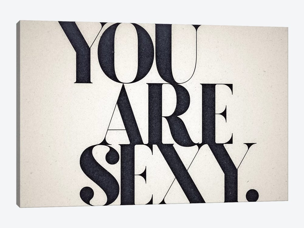 You Are Sexy by 33 Broken Bones 1-piece Canvas Print