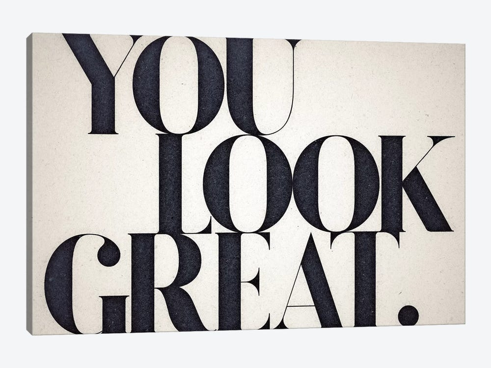 You Look Great 1-piece Canvas Art