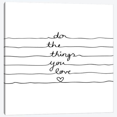 Do The Things You Love Canvas Print #BOH14} by Mareike Böhmer Canvas Art Print