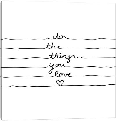 Do The Things You Love Canvas Print #BOH14