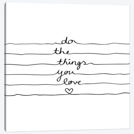 Do The Things You Love Canvas Print #BOH14} by Mareike Böhmer Canvas Art Print
