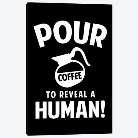 Pour Coffee To Reveal A Human! Canvas Print #BPP116} by Benton Park Prints Canvas Wall Art