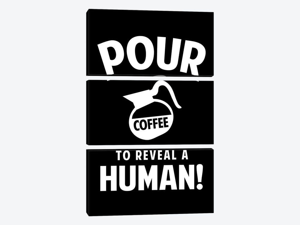 Pour Coffee To Reveal A Human! by Benton Park Prints 3-piece Art Print