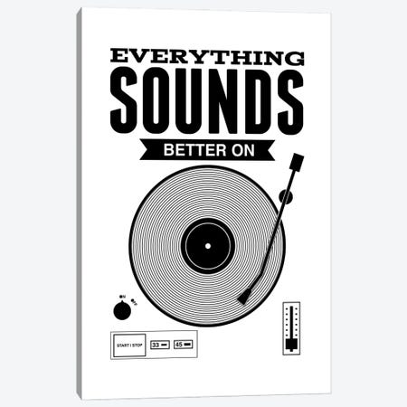 Everything Sounds Better On Vinyl - White Canvas Print #BPP127} by Benton Park Prints Art Print