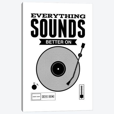 Everything Sounds Better On Vinyl - White Canvas Print #BPP127} by Benton Park Prints Art Print