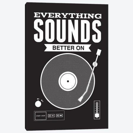 Everything Sounds Better On Vinyl - Black Canvas Print #BPP128} by Benton Park Prints Canvas Art