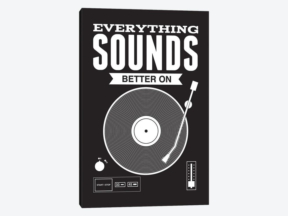 Everything Sounds Better On Vinyl - Black by Benton Park Prints 1-piece Canvas Art