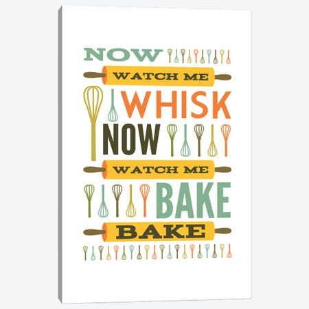Now Watch Me Whisk.  Now Watch Me Bake Bake. Canvas Print #BPP131} by Benton Park Prints Canvas Print