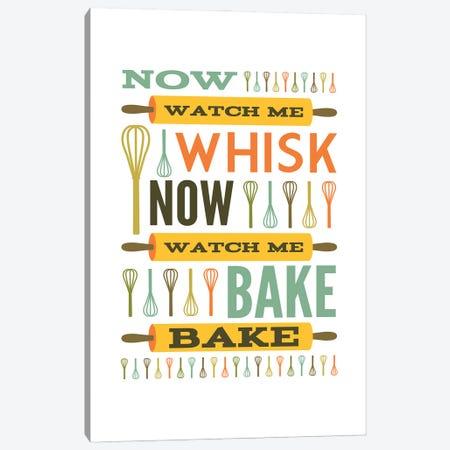 Now Watch Me Whisk.  Now Watch Me Bake Bake. Canvas Print #BPP131} by Benton Park Prints Canvas Print